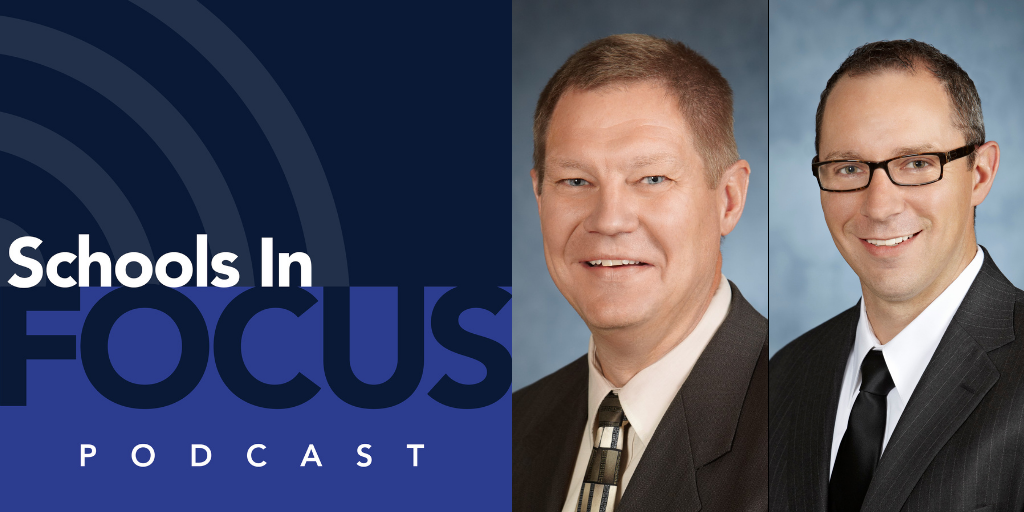 Schools In Focus podcast logo and Mike Wolf and Ron Wendorski